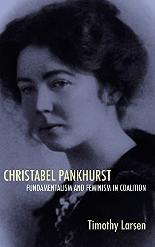 9780851159058: Christabel Pankhurst: Fundamentalism and Feminism in Coalition (Studies in Modern British Religious History)