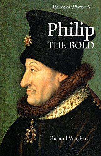 Philip the Bold: The Dukes Of Burgundy (9780851159157) by Richard Vaughan