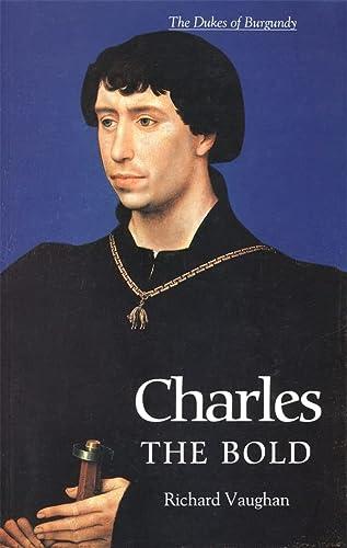 9780851159188: Charles the Bold: The Last Valois Duke of Burgundy (History of Valois Burgundy)