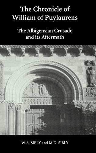 9780851159256: The Chronicle of William of Puylaurens: The Albigensian Crusade and Its Aftermath