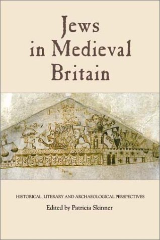 9780851159317: Jews in Medieval Britain: Historical, Literary and Archaeological Perspectives