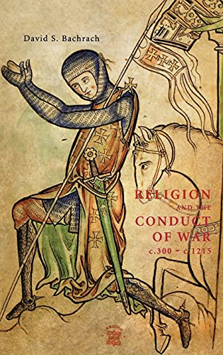 9780851159447: Religion and the Conduct of War c.300-c.1215 (Warfare in History)