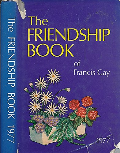 9780851161594: The Friendship Book of Francis Gay 1977
