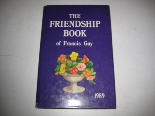 9780851164335: The Friendship Book of Francis Gay 1989