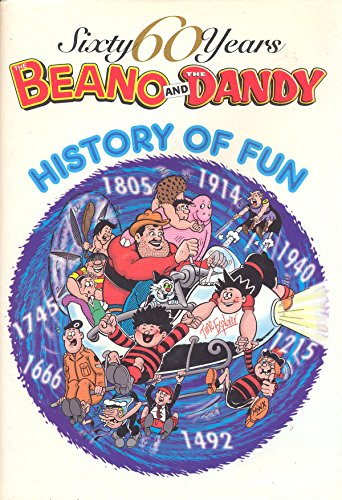 The Beano and The Dandy - History of Fun (60 Sixty Years Series)