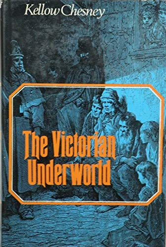 Victorian Underworld: Chesney, Kellow