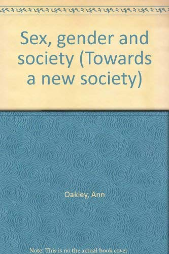 9780851170213: Sex, gender and society (Towards a new society)