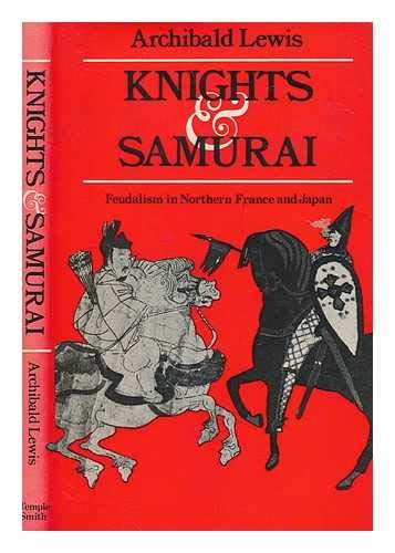 Knights and Samurai: Lewis, Archibald R.