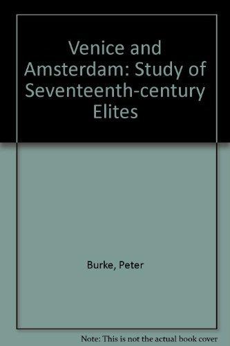 9780851170527: Venice and Amsterdam: Study of Seventeenth-century Elites