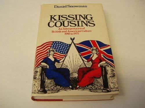 9780851171074: Kissing Cousins: An Interpretation of British and American Culture, 1945-75