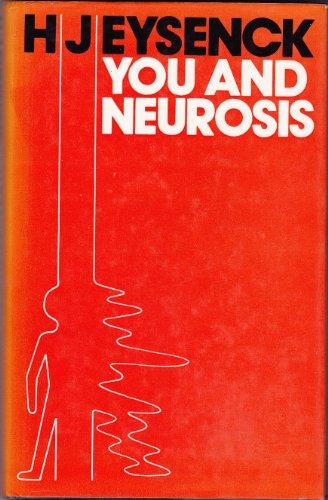 You and Neurosis: Eysenck, H. J.