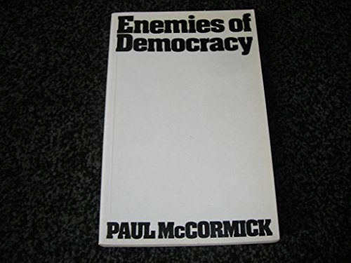 Enemies of Democracy (0851171699) by Paul McCormick