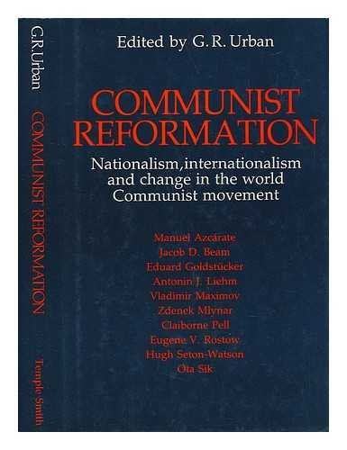 Communist Reformation : Nationalism, Internationalism and Change in the World Communist Movement: ...