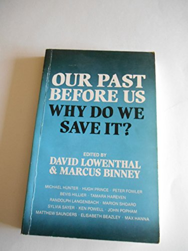 9780851172194: Our Past Before Us: Why Do We Save It?