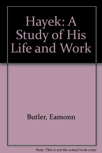 9780851172330: Hayek: A Study of His Life and Work