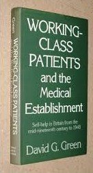 9780851172637: Working Class Patients and the Medical Establishment: Self-help in Britain from the Mid-nineteenth Century to 1948