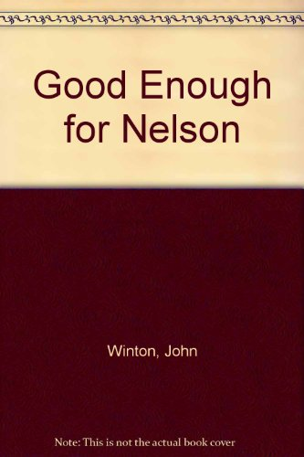 9780851190303: Good Enough for Nelson