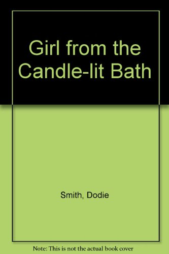Girl from the Candle-lit Bath: Dodie Smith