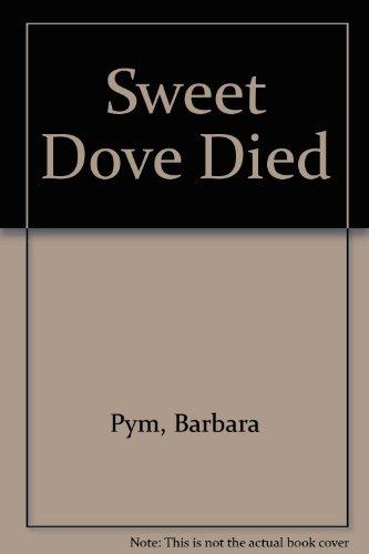 Sweet Dove Died - Pym, Barbara