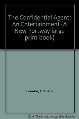9780851191591: The Confidential Agent: An Entertainment (A New Portway large print book)