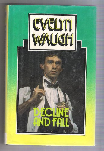 Decline and Fall (0851192491) by Evelyn Waugh