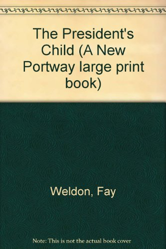 9780851192864: The President's Child (A New Portway large print book)