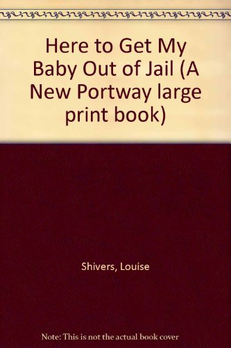 9780851193328: Here to Get My Baby Out of Jail (A New Portway large print book)