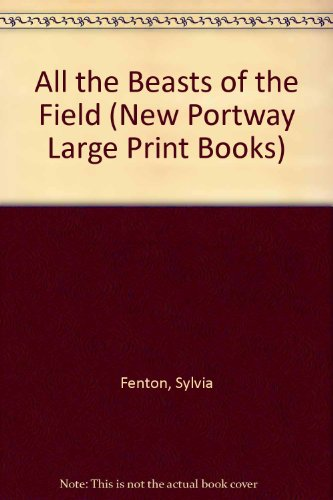 9780851193922: All the Beasts of the Field (New Portway Large Print Books)
