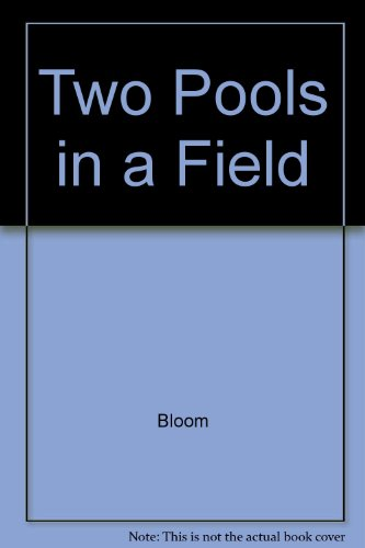Two Pools in a Field: Bloom, Ursula (Deborah
