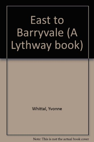 9780851197883: East to Barryvale