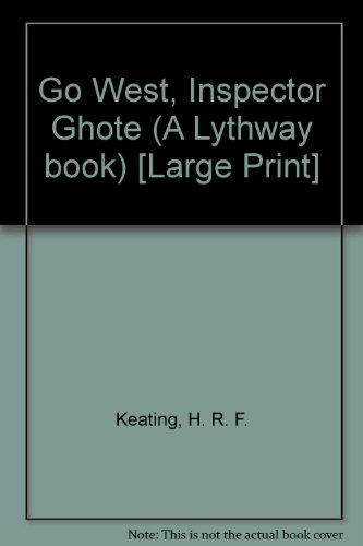 9780851198712: Go West, Inspector Ghote (A Lythway book) [Large Print]
