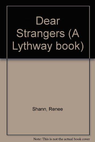 Dear Strangers (A Lythway book): Renee Shann