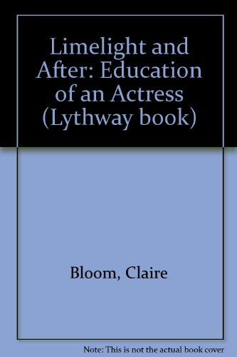 9780851199542: Limelight and After: Education of an Actress