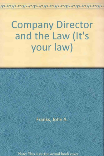 9780851203263: Company Director and the Law (It's your law series ; 3)