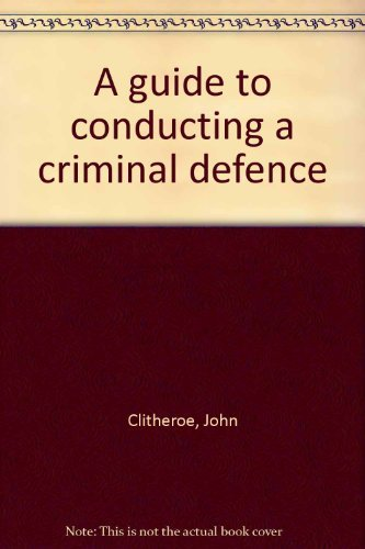 9780851204536: A guide to conducting a criminal defence