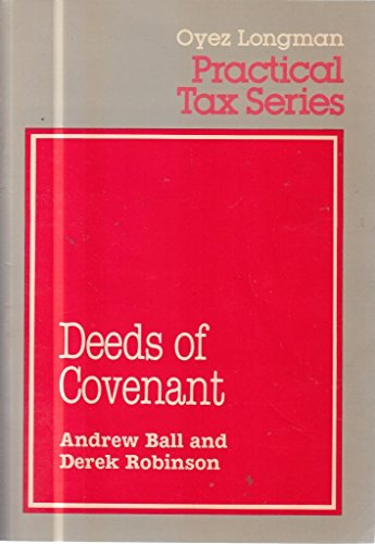 9780851207933: Deeds of Covenant (Oyez Longman practical tax series)