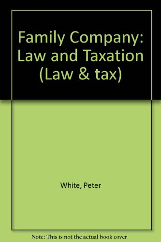Family Company: The Law and Taxation (Law & Tax) (ISBN: 0851208258)