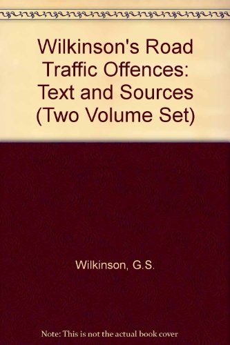 Wilkinson's Road Traffic Offences: Vol.I (9780851210735) by G.S. Wilkinson