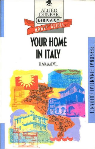 Your Home in Italy (Allied Dunbar Money Guides) (0851215211) by Dyson; Maxwell, Flavia