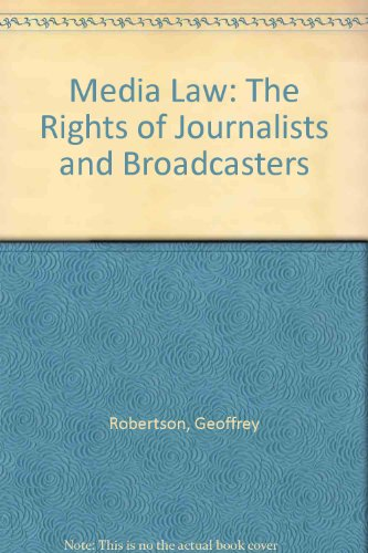 9780851215525: Media Law: The Rights of Journalists and Broadcasters