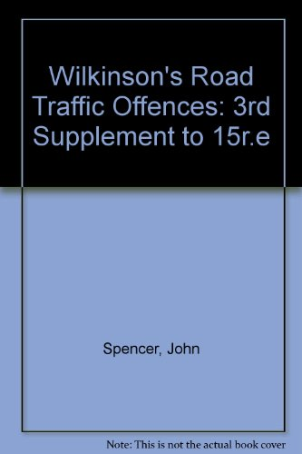 Wilkinson's Road Traffic Offences: 3rd Supplement to 15r.e (9780851219806) by John Spencer; etc.; G.S. Wilkinson