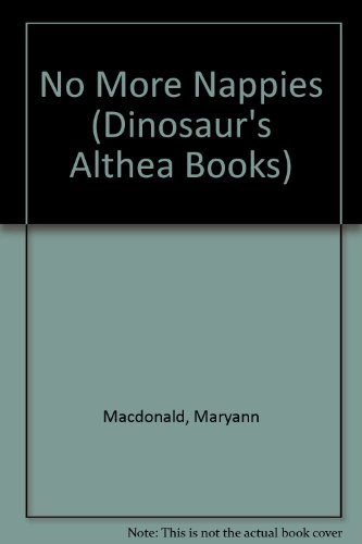 9780851222080: No More Nappies (Dinosaur's Althea Books)