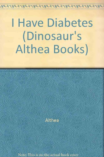 9780851223841: I Have Diabetes (Dinosaur's Althea Books)