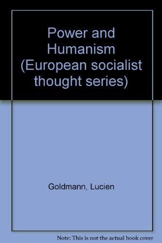 Power and Humanism (European socialist thought): Goldmann, Lucien