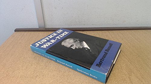 Justice in war time / by Bertrand Russell: Russell, Bertrand (1872-1970)