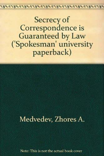 Secrecy of Correspondence is Guaranteed by Law ('Spokesman' university paperback): ...