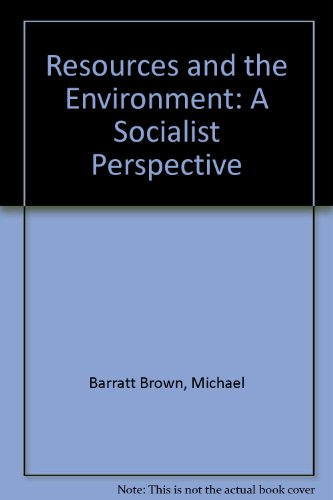 Resources and the Environment: A Socialist Perspective: Brown, Michael Barratt; Emerson, Tony; ...