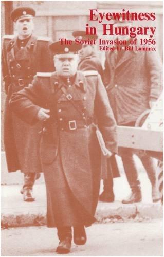 9780851242910: Eyewitness in Hungary: The Soviet Invasion of 1956