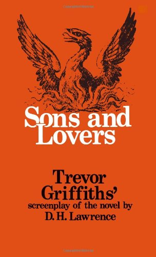 9780851243344: Sons and Lovers: Trevor Griffiths' Screenplay of the Novel by D.H. Lawrence