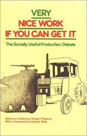 Very Nice Work If You Can Get It: The Socially Useful Production Debate (0851244300) by Collective Design; Cliff Allum; Erica Carter